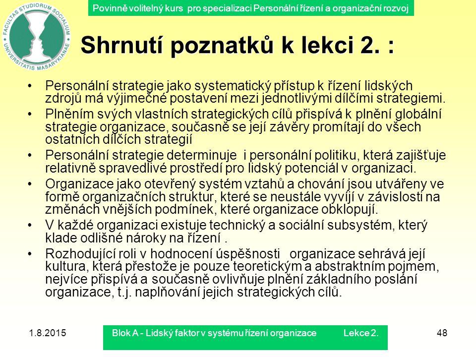 Povinně volitelný kurs pro specializaci Personální řízení a organizační rozvoj 1.8.2015Blok A - Lidský faktor v systému řízení organizace Lekce 2.48 S