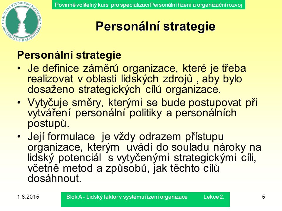 Povinně volitelný kurs pro specializaci Personální řízení a organizační rozvoj 1.8.2015Blok A - Lidský faktor v systému řízení organizace Lekce 2.5 Pe