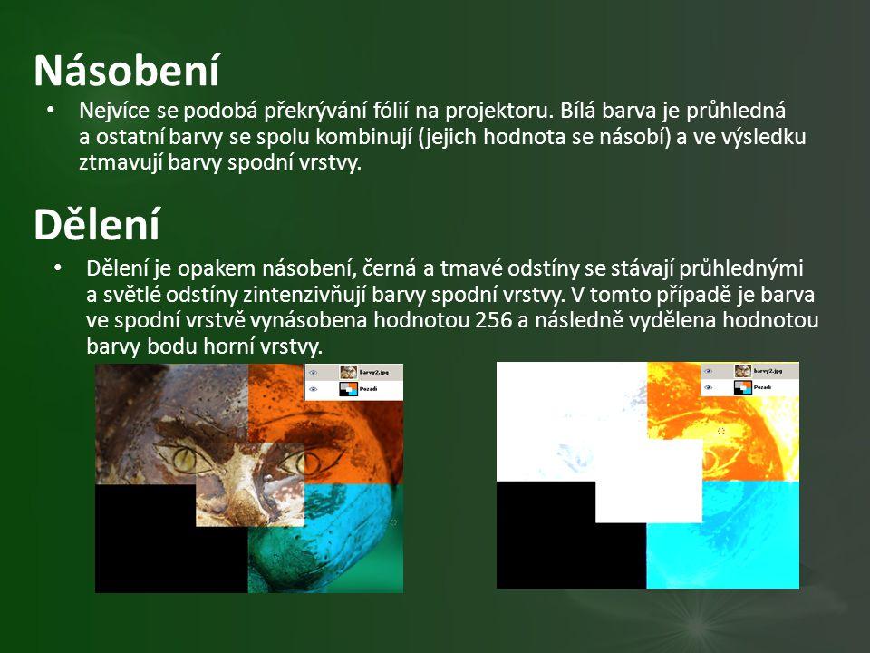 Násobení Nejvíce se podobá překrývání fólií na projektoru. Bílá barva je průhledná a ostatní barvy se spolu kombinují (jejich hodnota se násobí) a ve