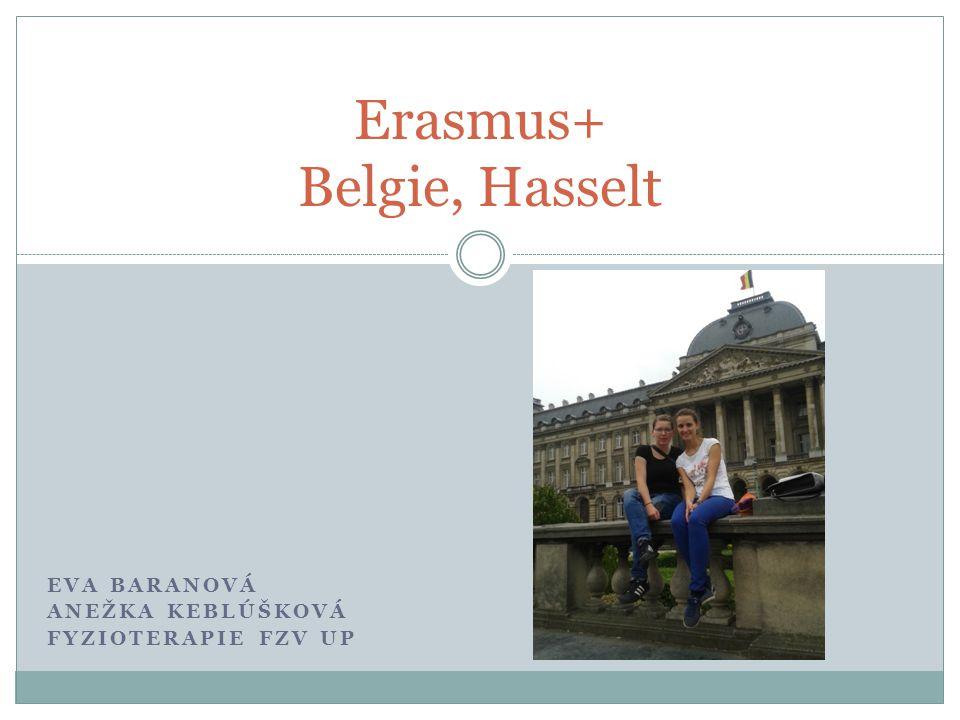 EVA BARANOVÁ ANEŽKA KEBLÚŠKOVÁ FYZIOTERAPIE FZV UP Erasmus+ Belgie, Hasselt