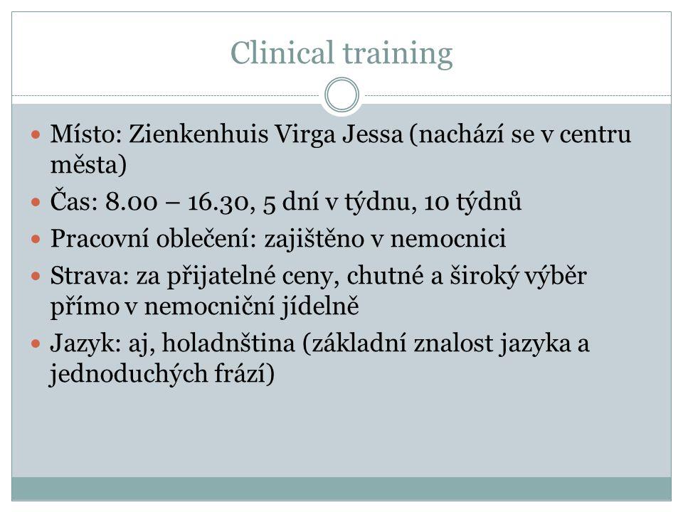 Clinical training Místo: Zienkenhuis Virga Jessa (nachází se v centru města) Čas: 8.00 – 16.30, 5 dní v týdnu, 10 týdnů Pracovní oblečení: zajištěno v