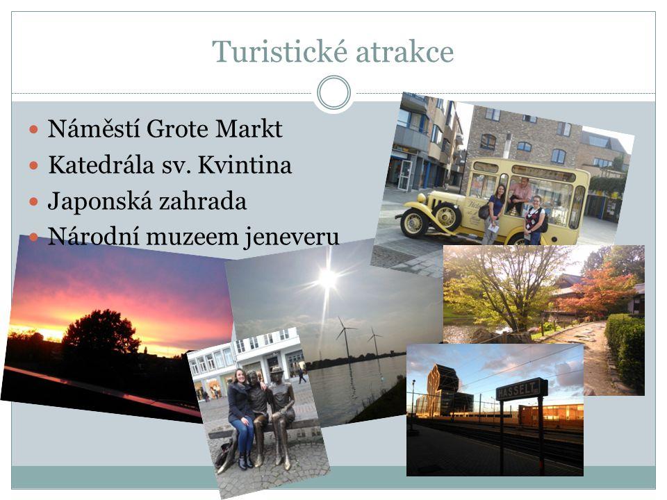 Turistické atrakce Náměstí Grote Markt Katedrála sv. Kvintina Japonská zahrada Národní muzeem jeneveru