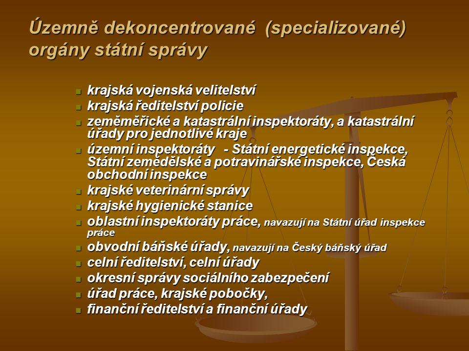 Územně dekoncentrované (specializované) orgány státní správy krajská vojenská velitelství krajská vojenská velitelství krajská ředitelství policie kra