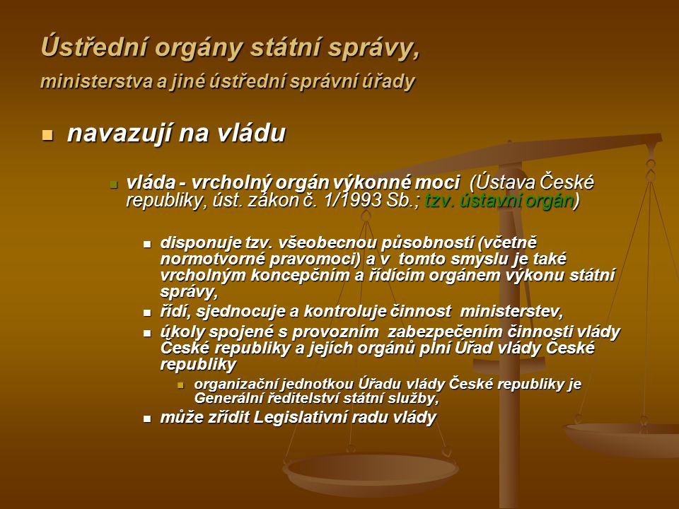 Ministerstva - ústřední orgány státní správy, resp.