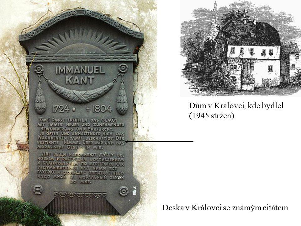 Dům v Královci, kde bydlel (1945 stržen) Deska v Královci se známým citátem