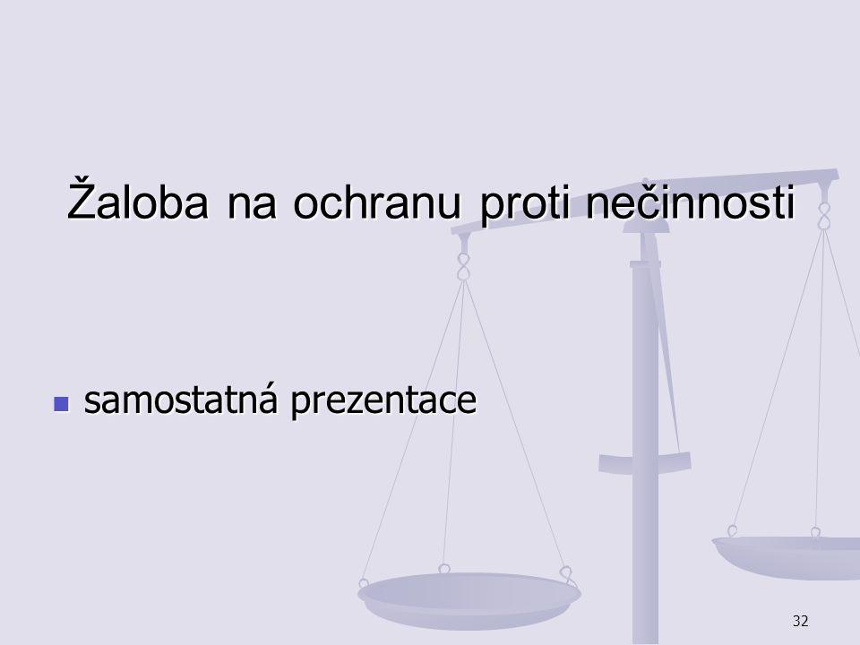 32 Žaloba na ochranu proti nečinnosti samostatná prezentace samostatná prezentace
