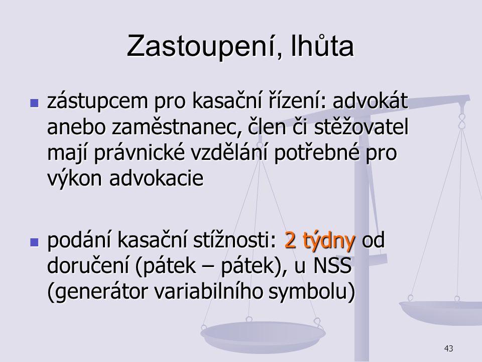43 Zastoupení, lhůta zástupcem pro kasační řízení: advokát anebo zaměstnanec, člen či stěžovatel mají právnické vzdělání potřebné pro výkon advokacie