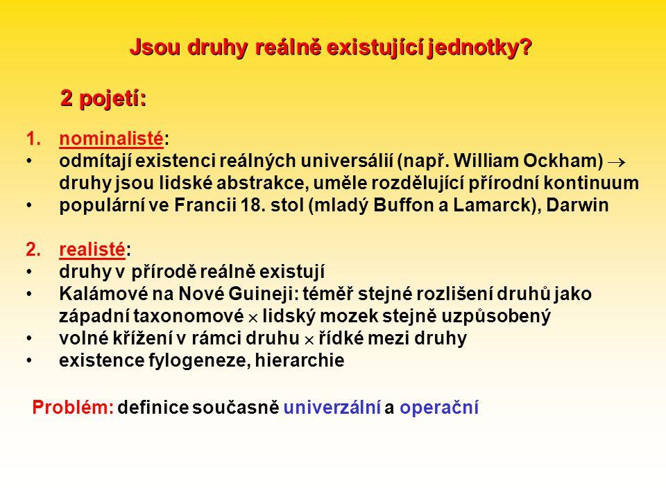 Jsou druhy reálně existující jednotky? 2 pojetí: 1.nominalisté: odmítají existenci reálných universálií (např. William Ockham)  druhy jsou lidské abs