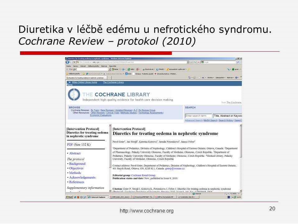 Diuretika v léčbě edému u nefrotického syndromu. Cochrane Review – protokol (2010) 20 http://www.cochrane.org