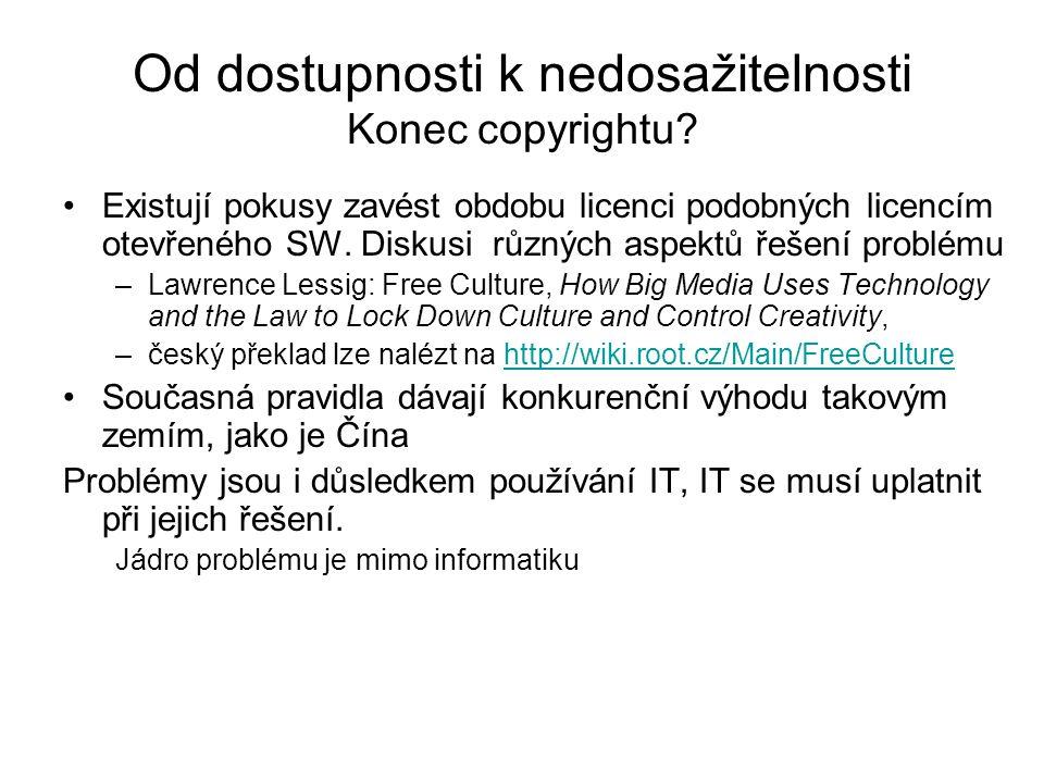 Od dostupnosti k nedosažitelnosti Konec copyrightu? Existují pokusy zavést obdobu licenci podobných licencím otevřeného SW. Diskusi různých aspektů ře