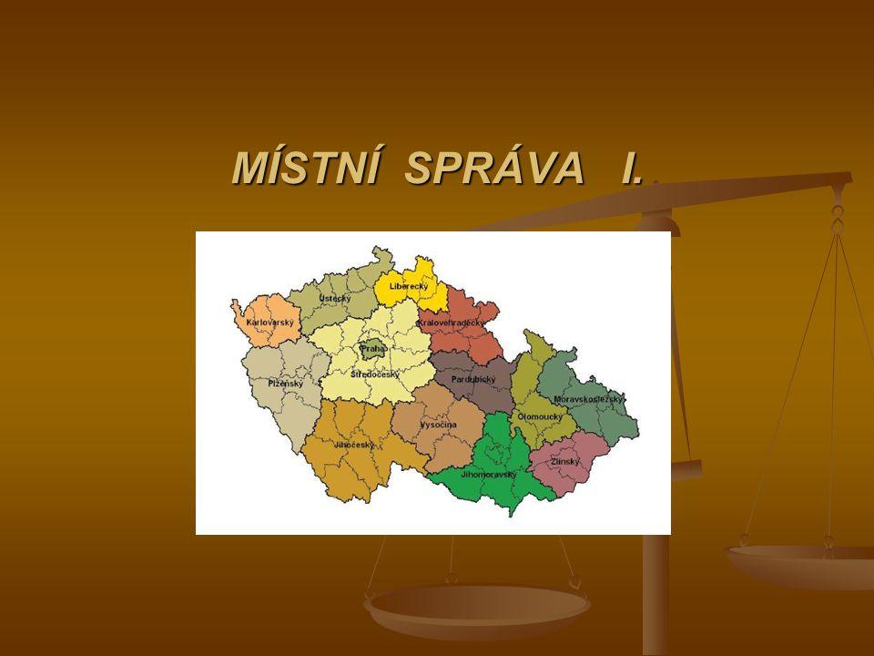 Osnova předmětu pojem a podstata místní správy, pojem a podstata místní správy, charakteristika vývoje místní správy na našem území od pol.