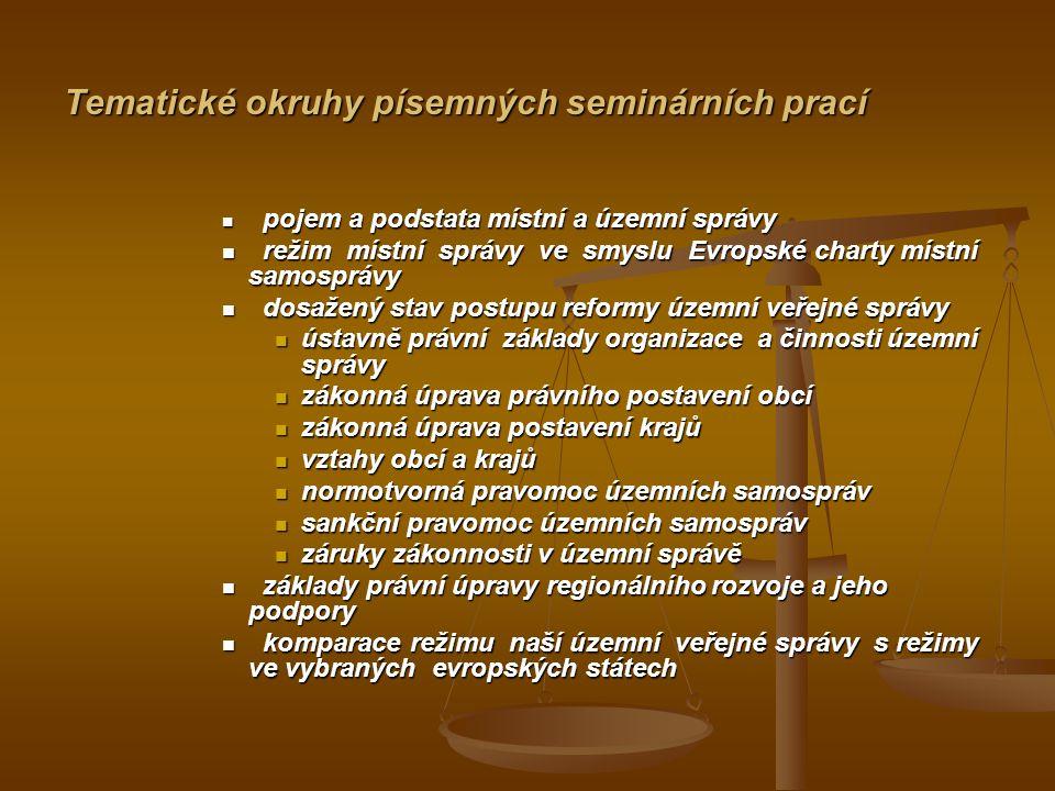 Tematické okruhy písemných seminárních prací pojem a podstata místní a územní správy pojem a podstata místní a územní správy režim místní správy ve sm