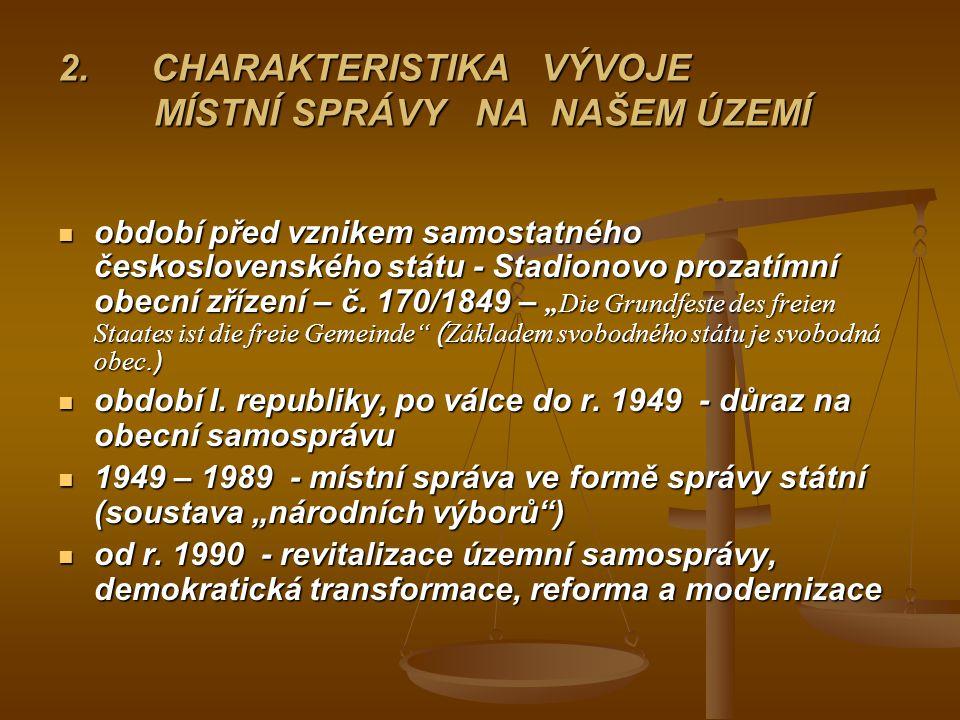 2. CHARAKTERISTIKA VÝVOJE MÍSTNÍ SPRÁVY NA NAŠEM ÚZEMÍ období před vznikem samostatného československého státu - Stadionovo prozatímní obecní zřízení