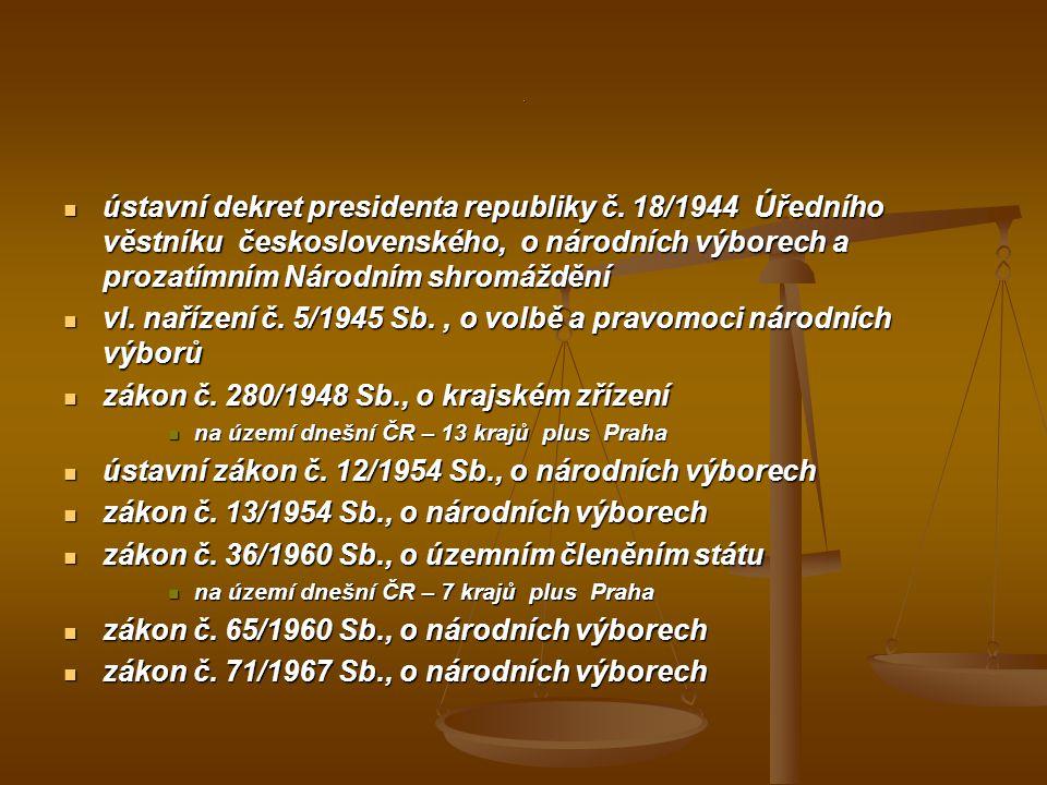 . ústavní dekret presidenta republiky č. 18/1944 Úředního věstníku československého, o národních výborech a prozatímním Národním shromáždění ústavní d