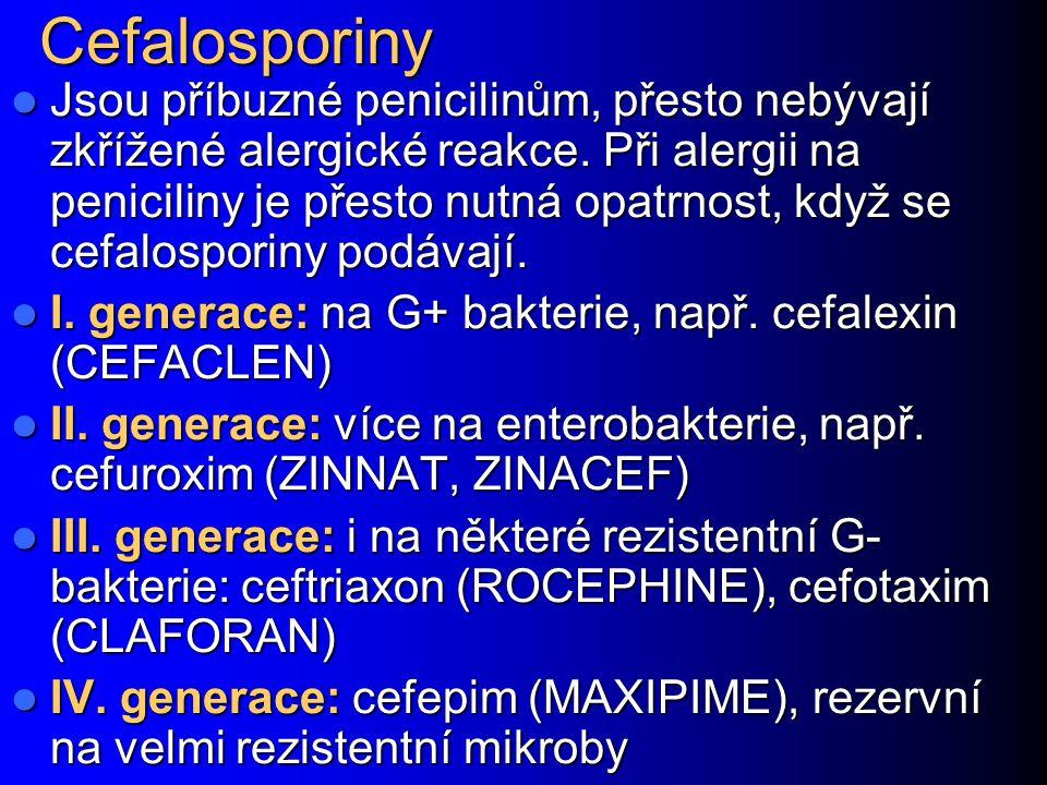 Cefalosporiny Jsou příbuzné penicilinům, přesto nebývají zkřížené alergické reakce. Při alergii na peniciliny je přesto nutná opatrnost, když se cefal
