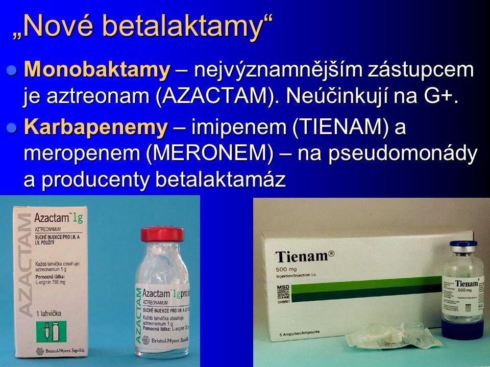 """""""Nové betalaktamy"""" Monobaktamy – nejvýznamnějším zástupcem je aztreonam (AZACTAM). Neúčinkují na G+. Monobaktamy – nejvýznamnějším zástupcem je aztreo"""