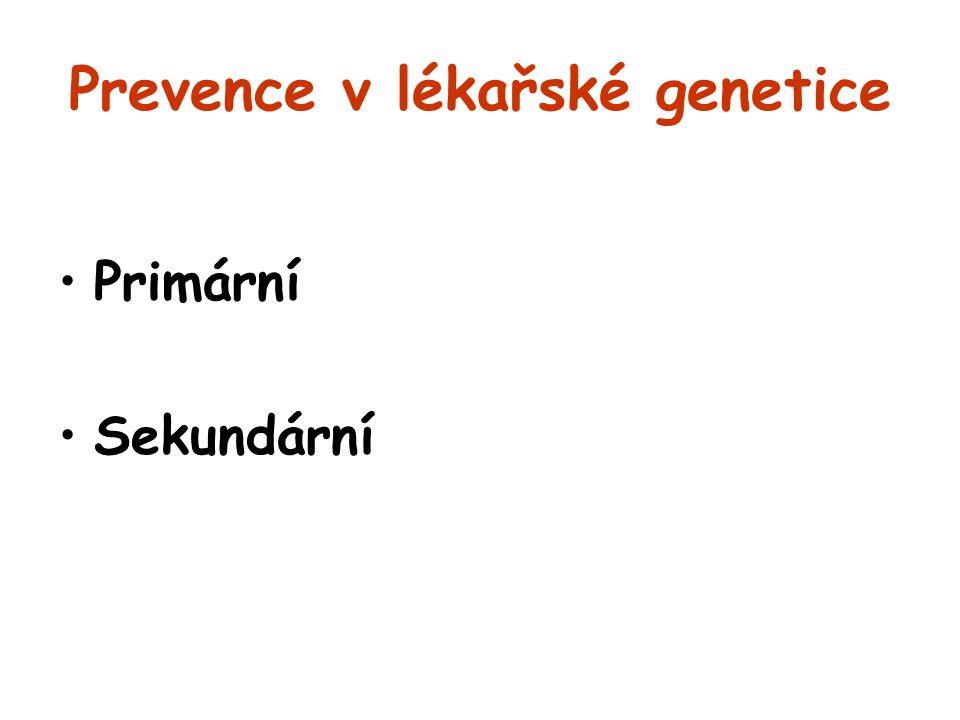 Prevence v lékařské genetice Primární Sekundární