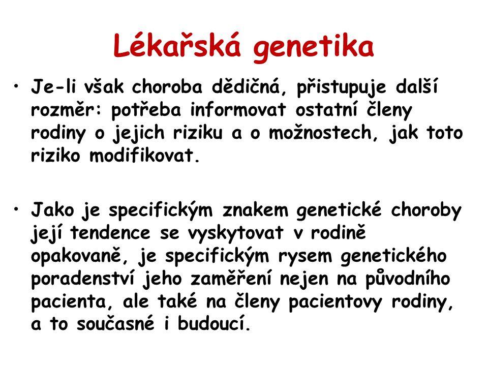 Vn í m á n í a hodnocen í genetick é ho rizika a genetick é prognosy je zcela individu á ln í