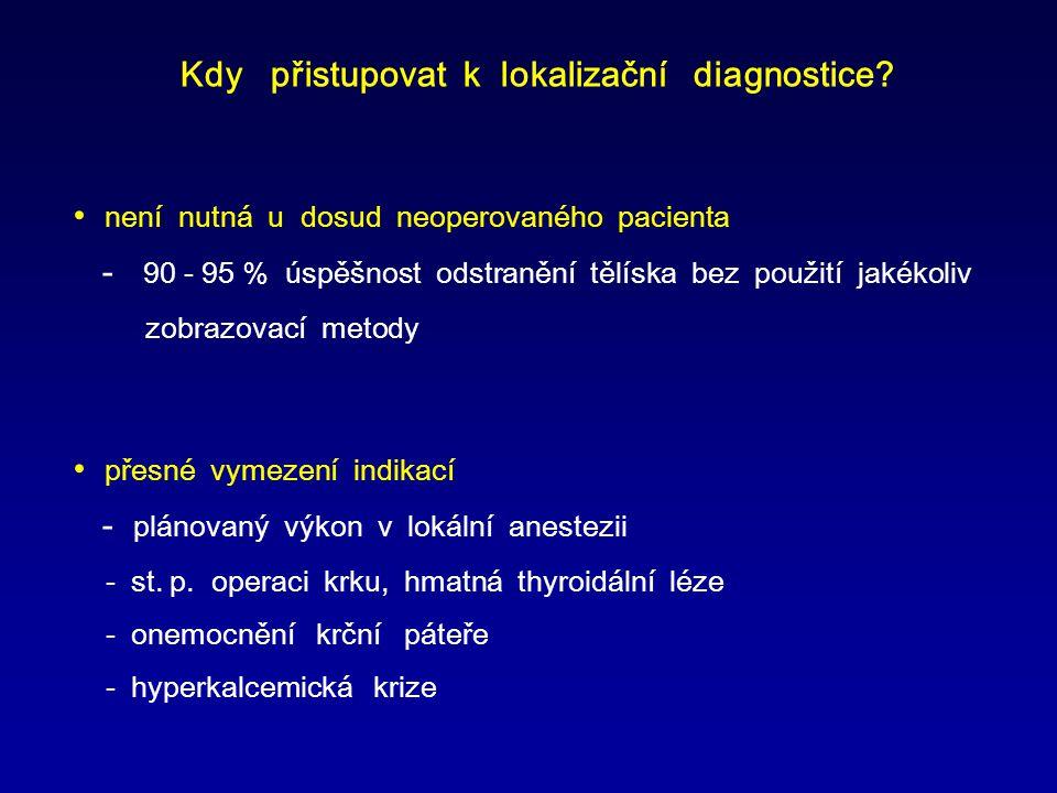 Kdy přistupovat k lokalizační diagnostice.