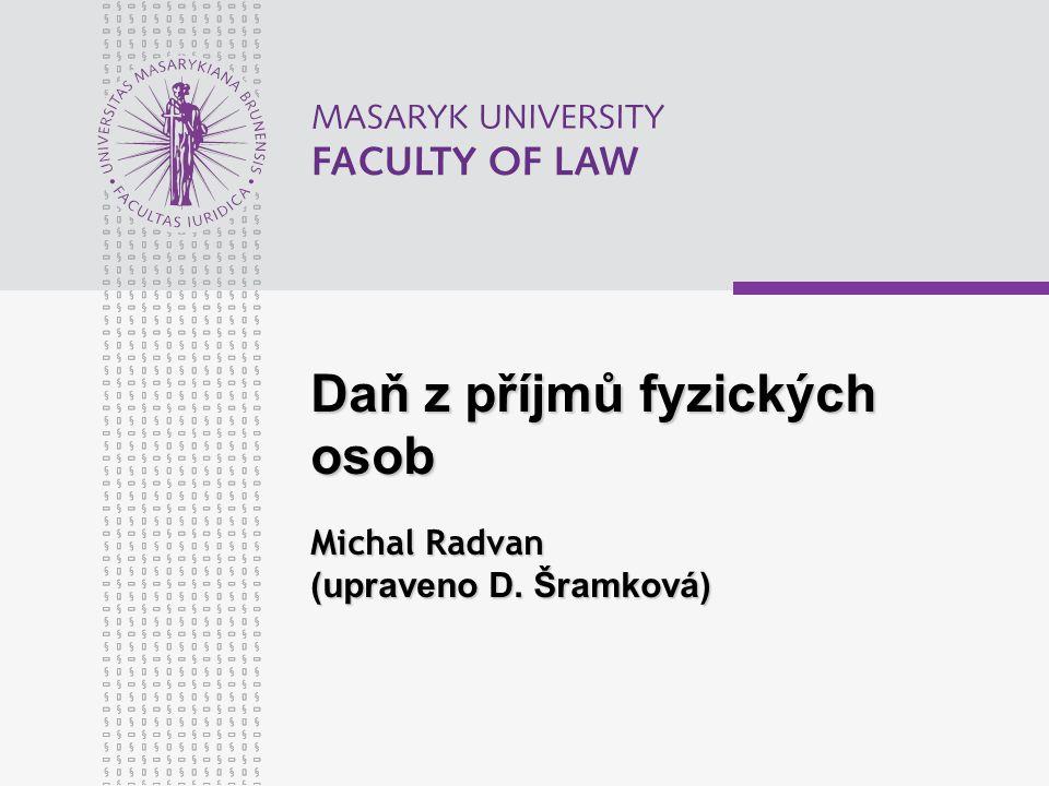 Daň z příjmů fyzických osob Michal Radvan (upraveno D. Šramková)