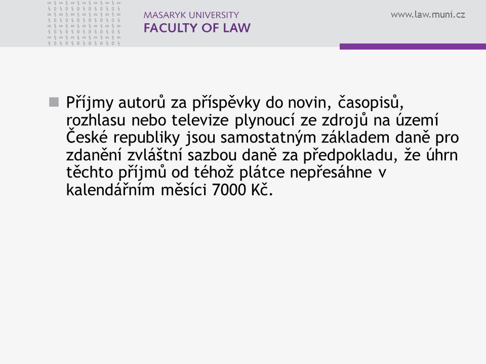 www.law.muni.cz Příjmy autorů za příspěvky do novin, časopisů, rozhlasu nebo televize plynoucí ze zdrojů na území České republiky jsou samostatným zák