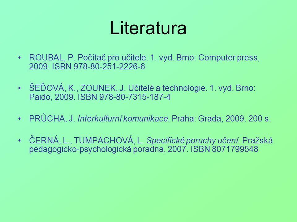 Literatura ROUBAL, P. Počítač pro učitele. 1. vyd.