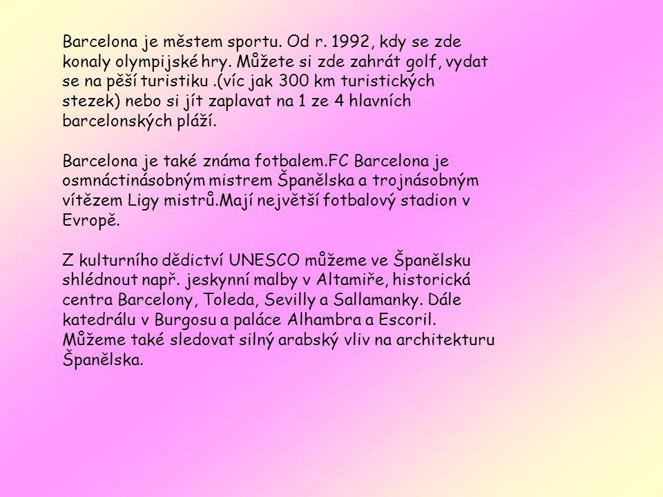 Barcelona je městem sportu. Od r. 1992, kdy se zde konaly olympijské hry.