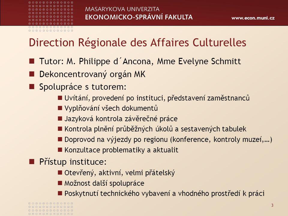 www.econ.muni.cz 3 Direction Régionale des Affaires Culturelles Tutor: M.