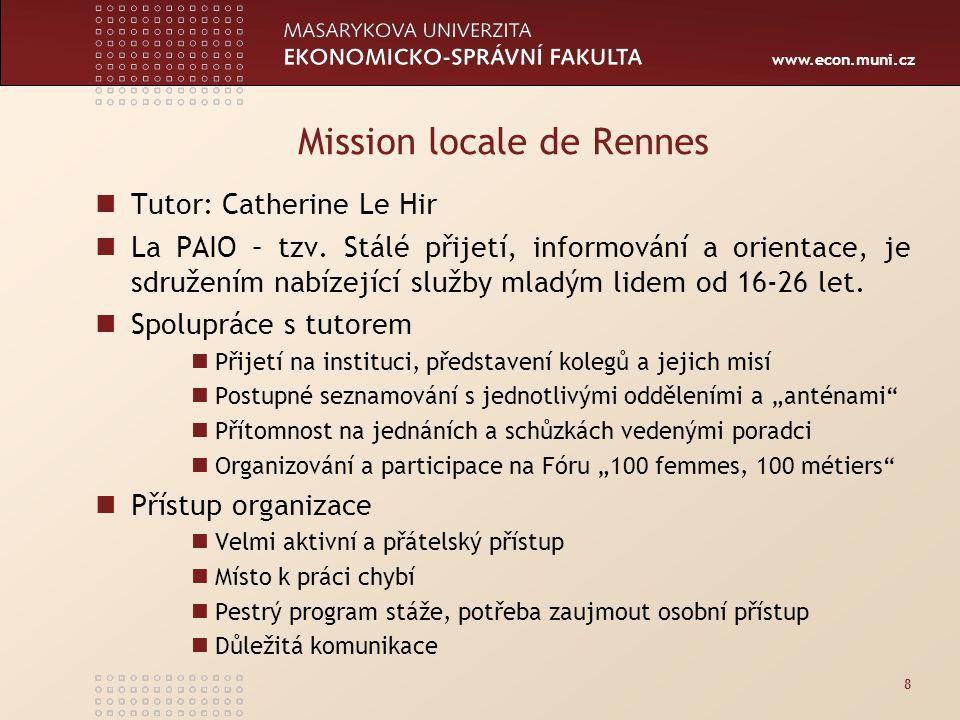 www.econ.muni.cz Mission locale de Rennes Tutor: Catherine Le Hir La PAIO – tzv.
