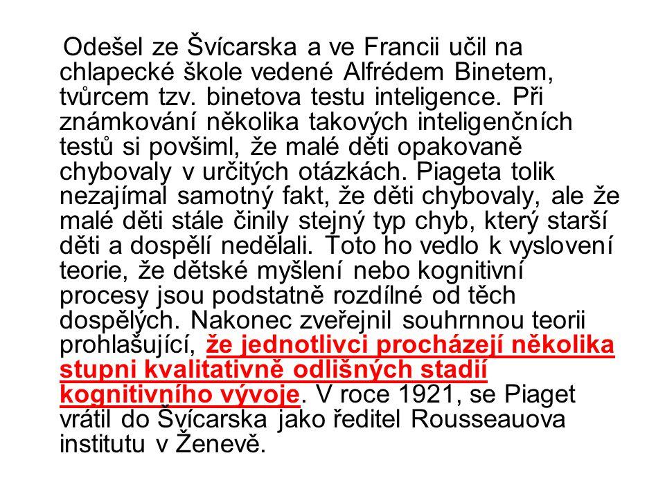 VÝVOJOVÉ PROCESY Piaget nepřinesl žádný přesný (nebo jasný) popis vývojových procesů jako takových.