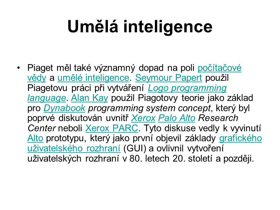 Umělá inteligence Piaget měl také významný dopad na poli počítačové vědy a umělé inteligence. Seymour Papert použil Piagetovu práci při vytváření Logo