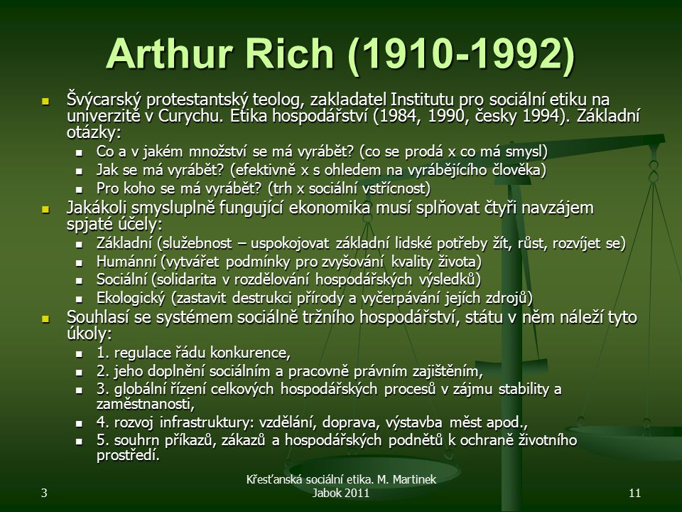 3 Křesťanská sociální etika. M. Martinek Jabok 201111 Arthur Rich (1910-1992) Švýcarský protestantský teolog, zakladatel Institutu pro sociální etiku