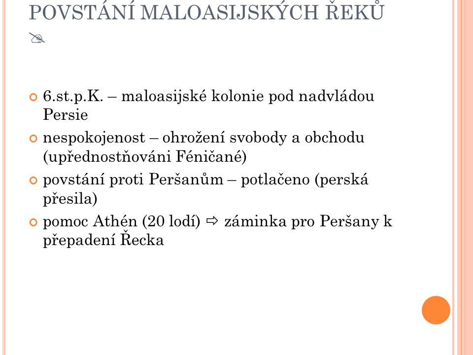 POVSTÁNÍ MALOASIJSKÝCH ŘEKŮ  6.st.p.K.