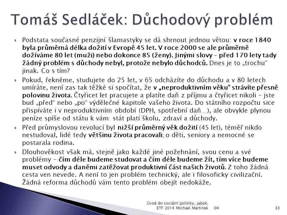 08 Úvod do sociální politiky. Jabok, ETF 2011. Michael Martinek34