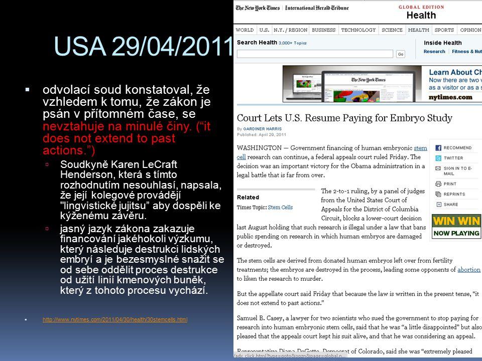 """USA 29/04/2011  odvolací soud konstatoval, že vzhledem k tomu, že zákon je psán v přítomném čase, se nevztahuje na minulé činy. (""""it does not extend"""