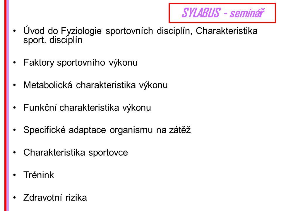SYLABUS - seminá ř Úvod do Fyziologie sportovních disciplín, Charakteristika sport.