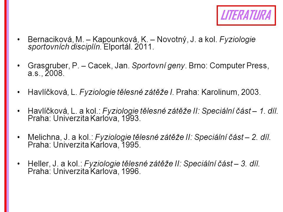 LITERATURA Bernaciková, M. – Kapounková, K. – Novotný, J.