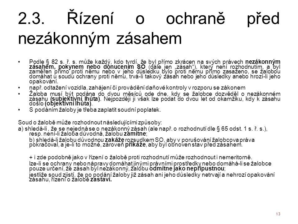 2.3. Řízení o ochraně před nezákonným zásahem Podle § 82 s.