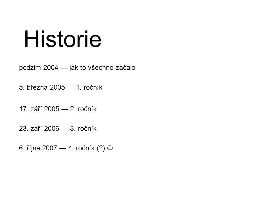 podzim 2004 — jak to všechno začalo 5. března 2005 — 1.