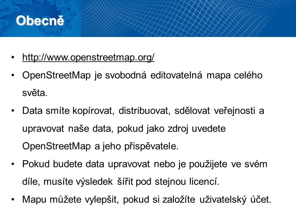Obecně http://www.openstreetmap.org/ OpenStreetMap je svobodná editovatelná mapa celého světa.