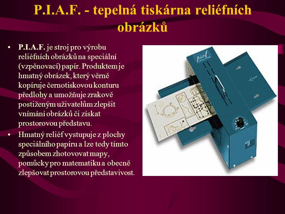 P.I.A.F. - tepelná tiskárna reliéfních obrázků P.I.A.F. je stroj pro výrobu reliéfních obrázků na speciální (vzpěnovací) papír. Produktem je hmatný ob