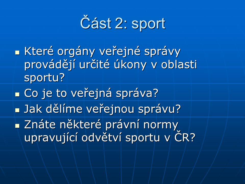 Část 2: sport Které orgány veřejné správy provádějí určité úkony v oblasti sportu? Které orgány veřejné správy provádějí určité úkony v oblasti sportu