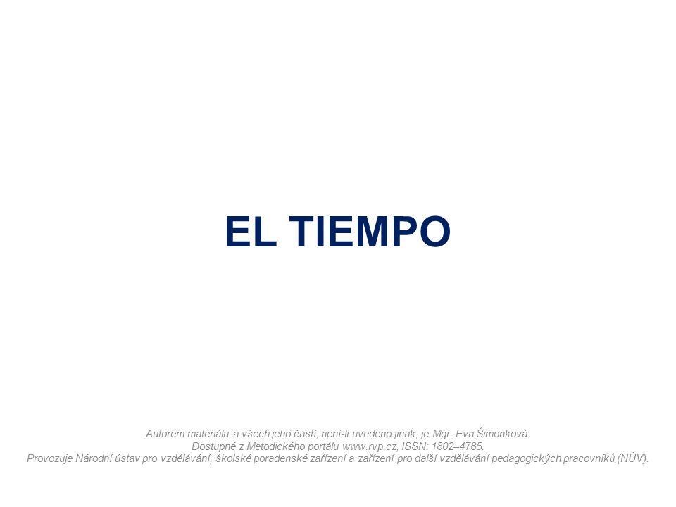 EL TIEMPO Autorem materiálu a všech jeho částí, není-li uvedeno jinak, je Mgr.