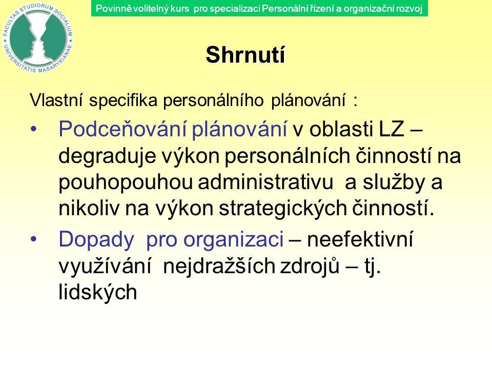 Povinně volitelný kurs pro specializaci Personální řízení a organizační rozvoj Shrnutí Shrnutí Vlastní specifika personálního plánování : Podceňování