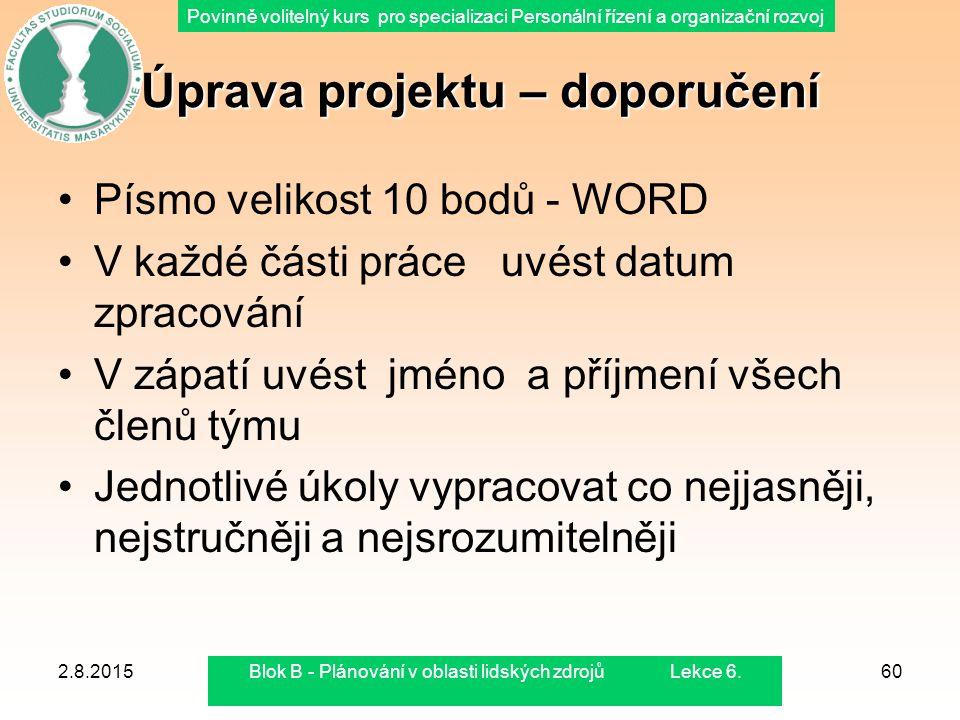 Povinně volitelný kurs pro specializaci Personální řízení a organizační rozvoj 2.8.2015Blok B - Plánování v oblasti lidských zdrojů Lekce 6.60 Úprava