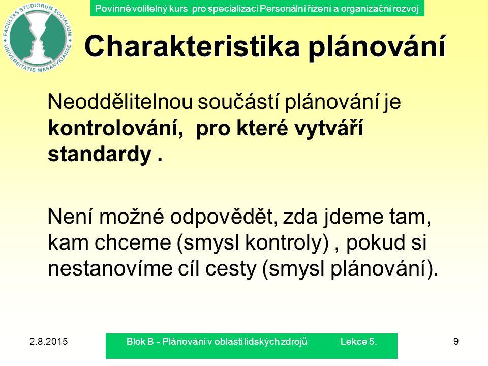 Povinně volitelný kurs pro specializaci Personální řízení a organizační rozvoj 2.8.2015Blok B - Plánování v oblasti lidských zdrojů Lekce 5.9 Charakte
