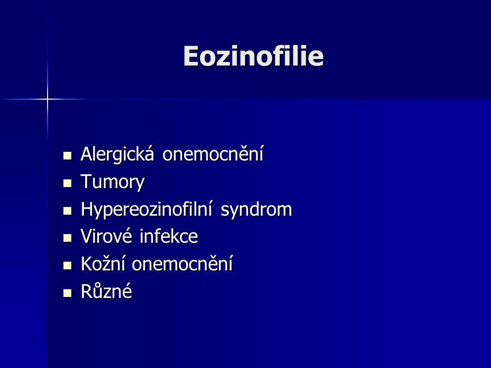 Eozinofilie Eozinofilie Alergická onemocnění Alergická onemocnění Tumory Tumory Hypereozinofilní syndrom Hypereozinofilní syndrom Virové infekce Virové infekce Kožní onemocnění Kožní onemocnění Různé Různé