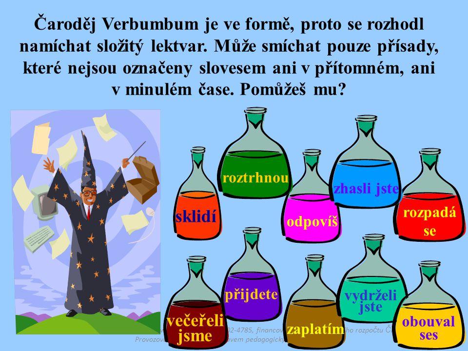 Dostupné z Metodického portálu www.rvp.cz, ISSN: 1802-4785, financovaného z ESF a státního rozpo č tu Č R.