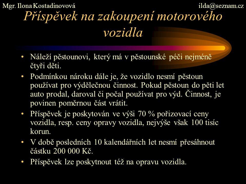 Příspěvek na zakoupení motorového vozidla Náleží pěstounovi, který má v pěstounské péči nejméně čtyři děti. Podmínkou nároku dále je, že vozidlo nesmí