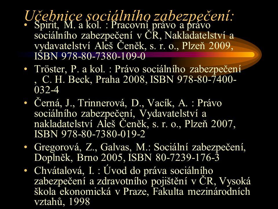 Učebnice sociálního zabezpečení: Spirit, M. a kol. : Pracovní právo a právo sociálního zabezpečení v ČR, Nakladatelství a vydavatelství Aleš Čeněk, s.